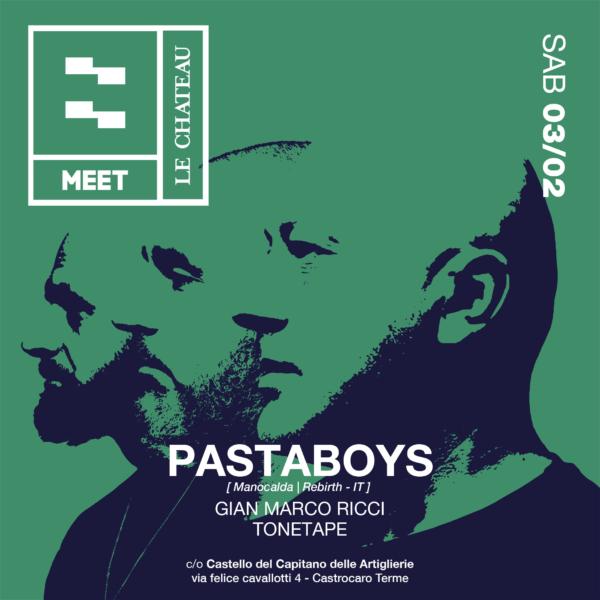 MEET a Le Chateau presents PASTABOYS