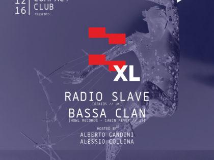 MEET XL w/ Radio Slave, Bassa Clan